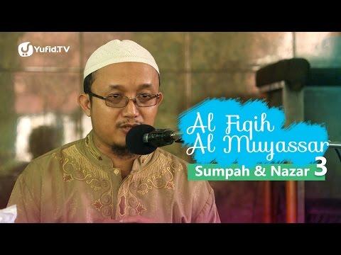 Fiqih Muyassar: Bab Sumpah dan Nazar 3 - Ustadz Aris Munandar