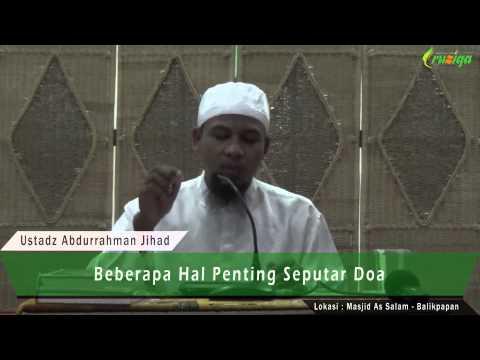 Ust. Abdurrahman Jihad - Beberapa Hal Penting Seputar Doa