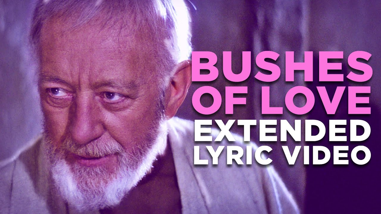 "[""Bushes Of Love"" - Star Wars Bad Lip Reading] Video"