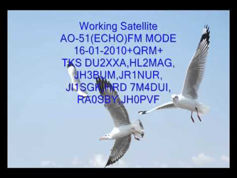 HAM RADIO,WORKING SATELLITE AO51(ECHO),16-01-2010,+QRM+,TKS DU2XXA,HL2MAG,JH3BUM,+5CALL.wmv