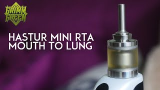 Hastur Mini : Mouth to lung : RTA : Flavor Banger