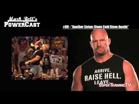 Mark Bell's PowerCast #69 - Another Listen: Stone Cold Steve Austin | SuperTraining.TV