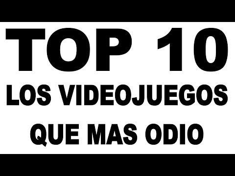 Top 10: Los Videojuegos Que Mas Odio