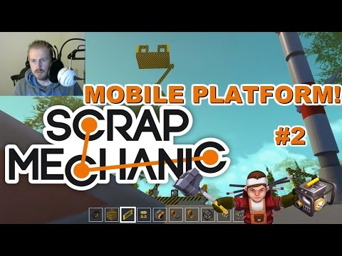 Let's Play: Scrap Mechanic | Building a MOBILE CRANE PLATFORM #2