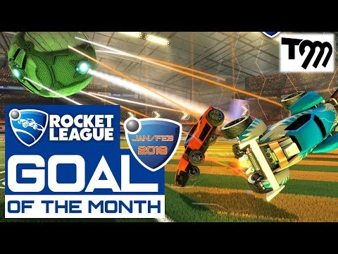 Rocket League - GOALS OF THE MONTH JAN/FEB 2018 (Best Rocket League Plays)
