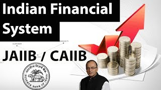 JAIIB & CAIIB exam preparation - Indian Finance system an overview - Banking and financial awareness