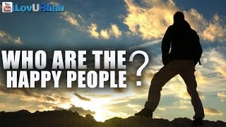 Who Are The Happy People| Mufti Menk