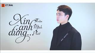 Xin Anh Đừng - Trần Minh Phát (cover)