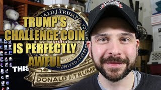 Trump's Challenge Coin is Perfectly Awful