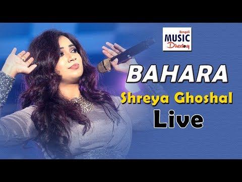 BAHARA | Shreya Ghoshal Live 2019 | I Hate Luv Storys | Bengali Music Directory