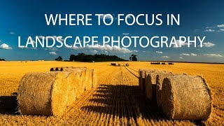 Where to focus in landscape photography