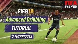 FIFA 18 New Advanced Dribbling Tutorial   3 OP Tips