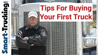 5 Tips For New Owner Operators - Buying Your First Truck