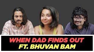 When Your Dad Finds Out About Your Boyfriend ft Bhuvan Bam | MostlySane