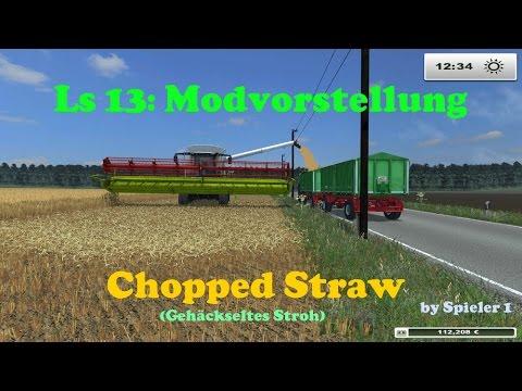 Landwirtschafts Simulator 13: Modvorstellung--ChoppedStraw v 1.2.06