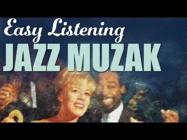 Easy Listening Jazz Muzak - Chill-Out Jazz & Swing