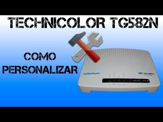 Personalizar Modem Technicolor TG582n (Telmex)