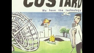 Custard - We Have The Technology