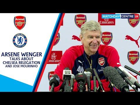 Arsene Wenger talks about Chelsea relegation and Jose Mourinho