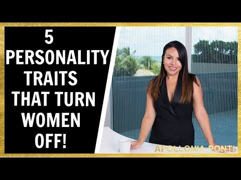 What Turns Women Off | 5 Personality Traits That Turn Women Off!