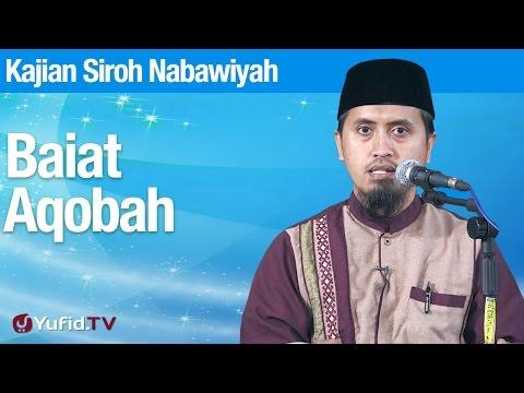 Kajian Sejarah Nabi Muhammad: Baiat Aqobah Bagian 2 - Ustadz Abdullah Zaen, MA