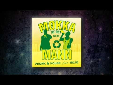 Phonk&House feat. Hojo - Møkkamann 2011(Original Mix)