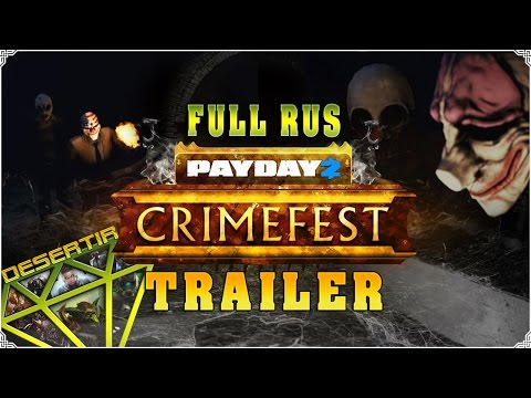 PAYDAY 2: The Crimefest Trailer [FULL RUS]