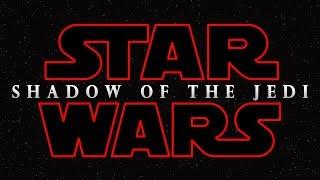 STAR WARS FAN FILM - SHADOW OF THE JEDI