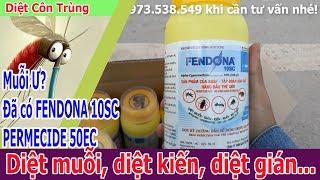 THUỐC DIỆT MUỖI VÀ CÔN TRÙNG TỔNG HỢP FENDONA 10SC với PERMECIDE 50EC