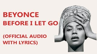 BEFORE I LET GO Beyonce (with lyrics)