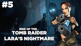 Rise Of The Tomb Raider Lara's Nightmare Part 5: The Angel Of Darkness - Airlim