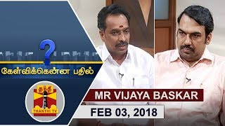 Kelvikkenna Bathil 03-02-2018 Exclusive Interview with Transport Minister MR Vijaya Baskar