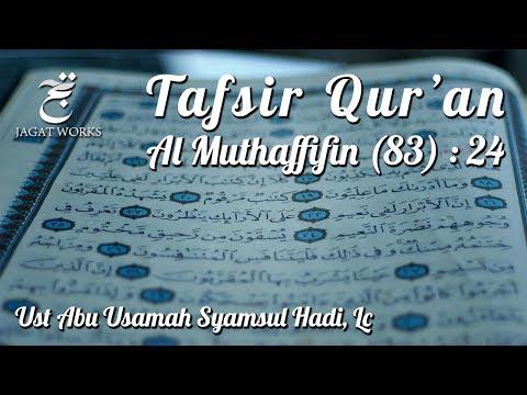 Tafsir QS Al Mutaffifiin, Ayat 24 - Ustadz Abu Usamah Syamsul Hadi, Lc.