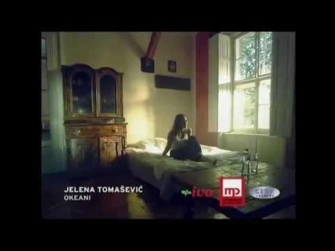 Jelena Tomasevic - Okeani - (Official Video 2008)