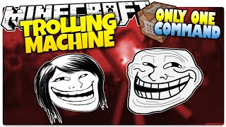 Minecraft | The TROLLING Machine! | Mess w/ Friends! | Only One Command (Minecraft Custom Command)