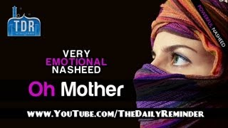 Ya Ummi – O Mother? Emotional Nasheed ? The Daily Reminder