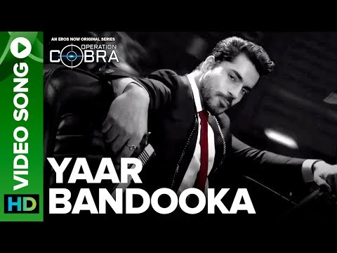 Yaar Bandooka Video Song | Gautam Gulati | Operation Cobra | An Eros Now Original Series