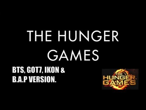 THE HUNGER GAMES (BTS, GOT7, IKON & B.A.P VER.)