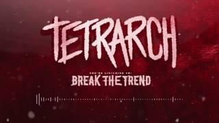TETRARCH - Break the Trend (audio)