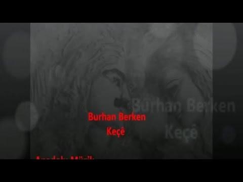 Burhan Berken - Keçe (Official Video)