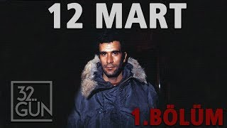 12 Mart Belgeseli 1. Bölüm   Sancı   32.Gün Arşivi