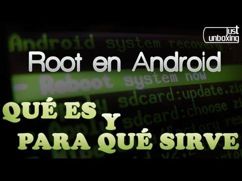 Root en Android - Qué es y para qué sirve   Just Unboxing
