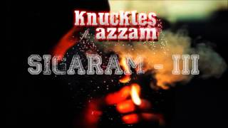 Knuckles ft. Azzam-Sigaram III (2016)