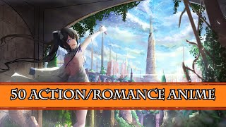 Top 50 Romance/Action Anime ?HD?