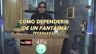 COMO DEFENDERSE DE UN FANTASMA -teoria  -DEFEND AS A GHOST-
