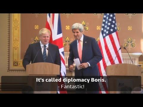 'It's called diplomacy Boris': John Kerry helps out