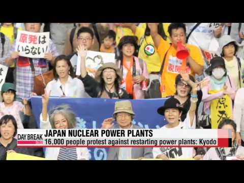 16,000 people protest against Japan restarting power plants: Kyodo   도쿄서 원전재가동 반