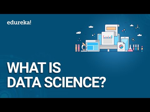 What Is Data Science? Data Science Course - Data Science Tutorial For Beginners | Edureka