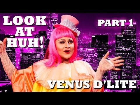 VENUS D'LITE on Look At Huh - Part 1