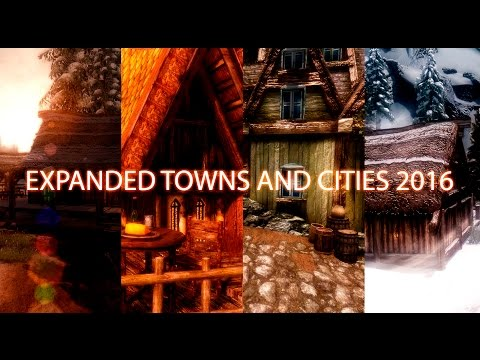 BIGGEST TOWN OVERHAUL - Skyrim Mods - Expanded Towns and Cities 2016.